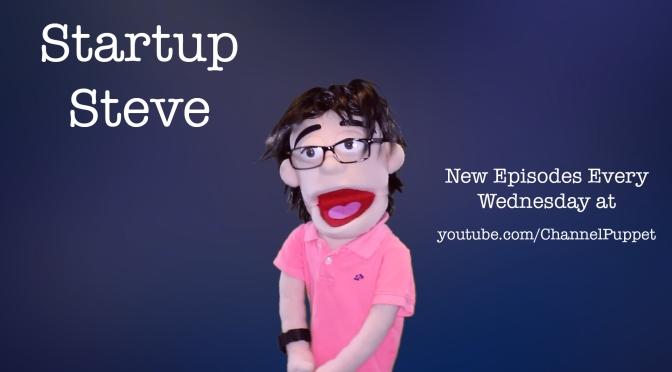 New Series – Startup Steve